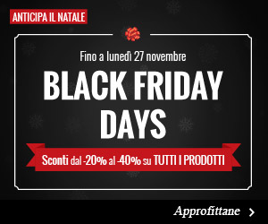 Black Friday Days Sconti dal -20% al -40%