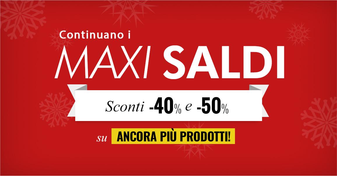 Continuano i Maxi Saldi: ancora più prodotti al 40% e 50